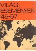Világesemények '45-'67