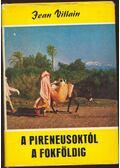 A Pireneusoktól a Fokföldig - Villain, Jean
