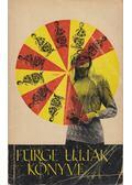Fürge ujjak könyve 1971 - Villányi Emilné (szerk.)