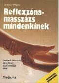 Reflexzóna-masszázs mindenkinek - Wagner, Franz