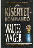 A kísértetkommandó - Walter Wager