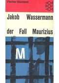 Der Fall Maurizius - Wassermann Jakob