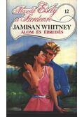 Álom és ébredés - Whitney, Jamisan
