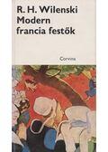 Modern francia festők - Wilenski, R. H.