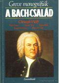 A Bach-család - Wolff, Christoph-Emery, Walter, Jones, Richard-Helm, Eugene, Warburton, Ernes-Derr, Ellwood S.