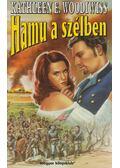 Hamu a szélben - Woodiwiss, Kathleen E.