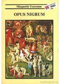 Opus Nigrum - Yourcenar, Marguerite