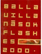 Villanások / Flashes - Balla Attila művészetéről / Thoughts on Attila Balla's art