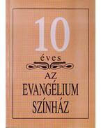 10 éves az Evangélium Színház