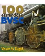 100 esztendős a BVSC