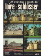 100 Stunden Besuch der Loire Schlösser