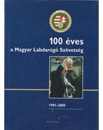 100 éves a Magyar Labdarúgó Szövetség