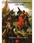 NÁNDORFEHÉRVÁR EMLÉKEZETE 1456-2006.