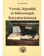Versek, legendák és bölcsességek Kutyabarátoknak