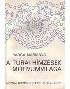 A turai hímzések motívumvilága - Varga Marianna