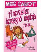 A NEVELETLEN HERCEGNŐ NAPLÓJA 7 ÉS 3/4 - TÖK JÓ KÖNYVEK -