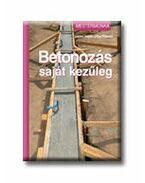 BETONOZÁS SAJÁT KEZŰLEG - MESTERMUNKA -