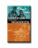 SZENT KUJON MEGKÍSÉRTÉSE - ÜKH 2007