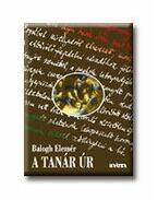 A TANÁR ÚR - ÜKH 2007 - Balogh Elemér