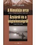 A HIMALÁJA ARCA - ÁZSIÁRÓL ÉS A VÉGTELENSÉGRŐL