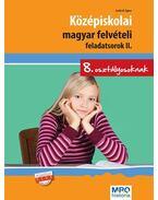 Középiskolai magyar felvételi feladatsorok II.