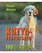 KUTYA-TESTBESZÉD - 100 JEL ÉS JELENTÉSÜK, HOGY ÉRTSÜK ŐKET