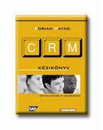 CRM Kézikönyv - Ügyfélkapcsolat felsőfokon