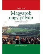 Magyarok nagy pályán 2. bővített kiadás