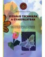 Vizuális technikák a gyakorlatban