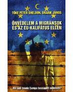 Önvédelem a migránsok és az EU-kalifátus ellenMit kell tennie Európa becsapott népeinek?