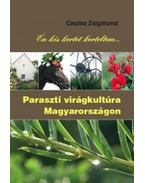 Én kis kertet kerteltem - Paraszti virágkultúra Magyarországon