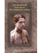 Tevan Rezső katonatiszt első világháborús naplója