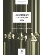 Médiatörténeti tanulmányok 2014
