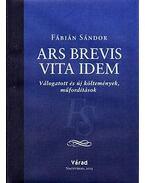 Ars brevis vita idem - Válogatott és új költemények, műfordítások