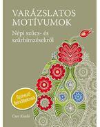 Varázslatos motívumok - Színező - Népi szűcs- és szűrhímzések