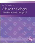 A felnőtt onkológiai szakápolás alapjai
