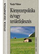 Környezetpolitika és/vagy területfejlesztés
