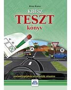 KRESZ TESZT könyv személygépkocsi-vezetők részére - 2016