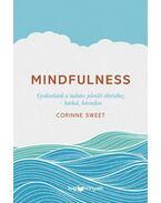 Mindfulness - Gyakorlatok a tudatos jelenlét eléréséhez - bárhol, bármikor