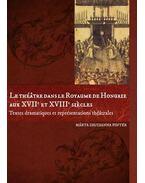 Le théatre dans le Royaume de Hongrie aux XVIIe et XVIIIe siecles