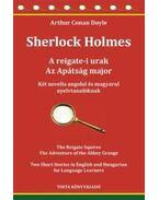 Sherlock Holmes - A reigate-i urak, Az Apátság major. Két novella angolul és magyarul nyelvtanulóknak