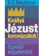 Királlyá Jézust koronázzátok! / Egyedül kegyelemből!