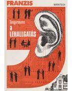 Lehallgatástechnika (A lehallgatás)