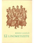 Kékesi László 12 linómetszete (számozott)
