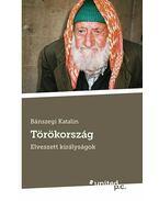 Törökország - Elveszett királyságok