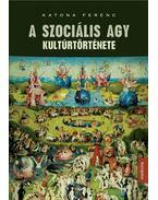 A szociális agy kultúrtörténete - ÜKH 2016