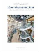 Könyvtári reneszánsz - Könyvtárak az információs társadalomban 2.0