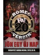 Rómeó Vérzik: Jön egy új nap  DVD