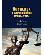 Ügyvédek a gyorsuló időben (1998-2015)