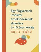 Egy fiúgyermek irodalmi érdeklődésének alakulása 2-10 éves koráig